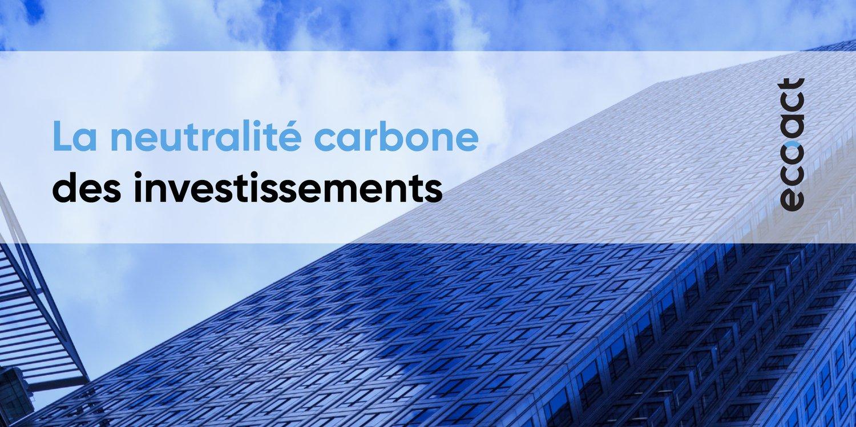 La neutralité carbone des investissements