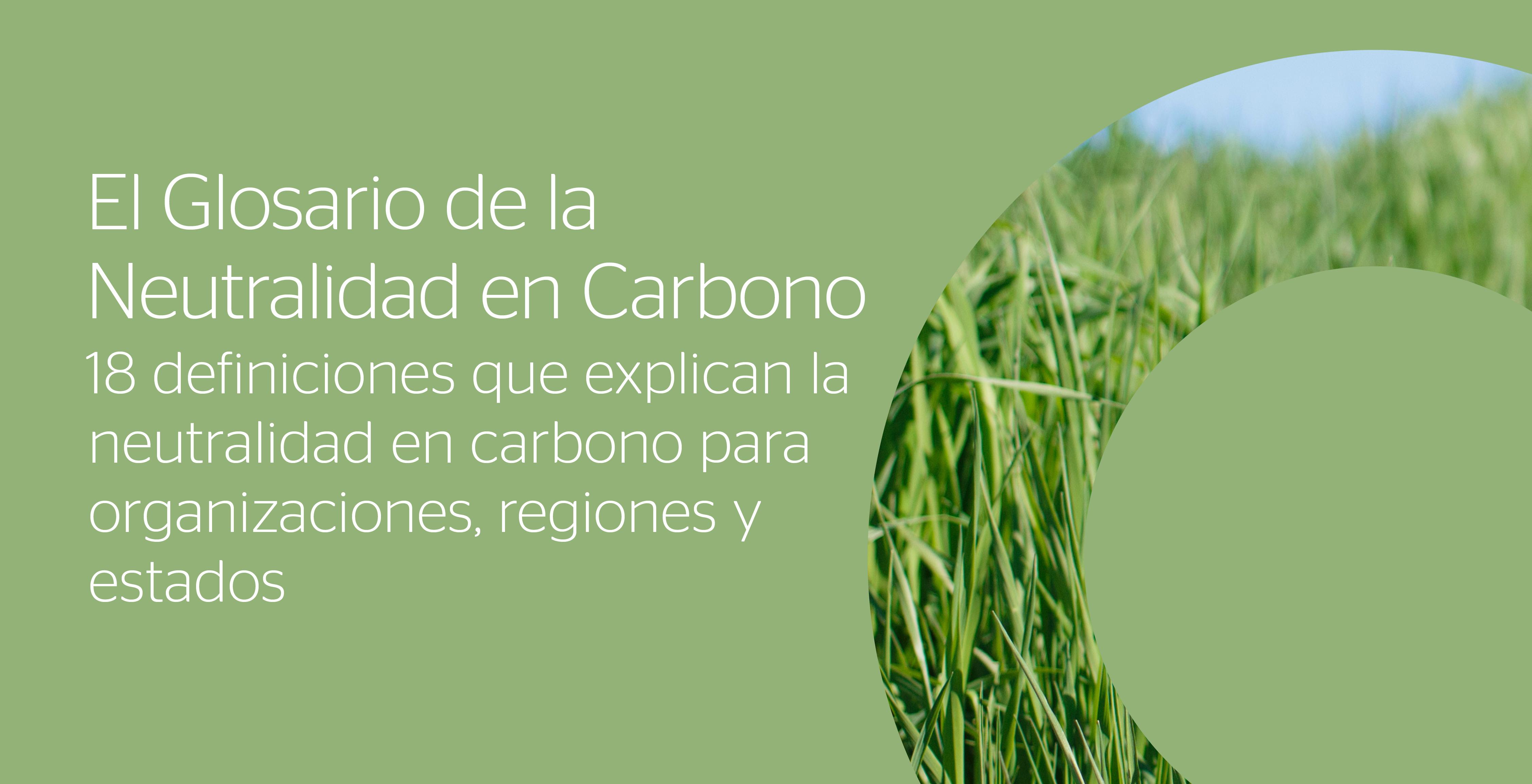 El glosario de la neutralidad en carbono