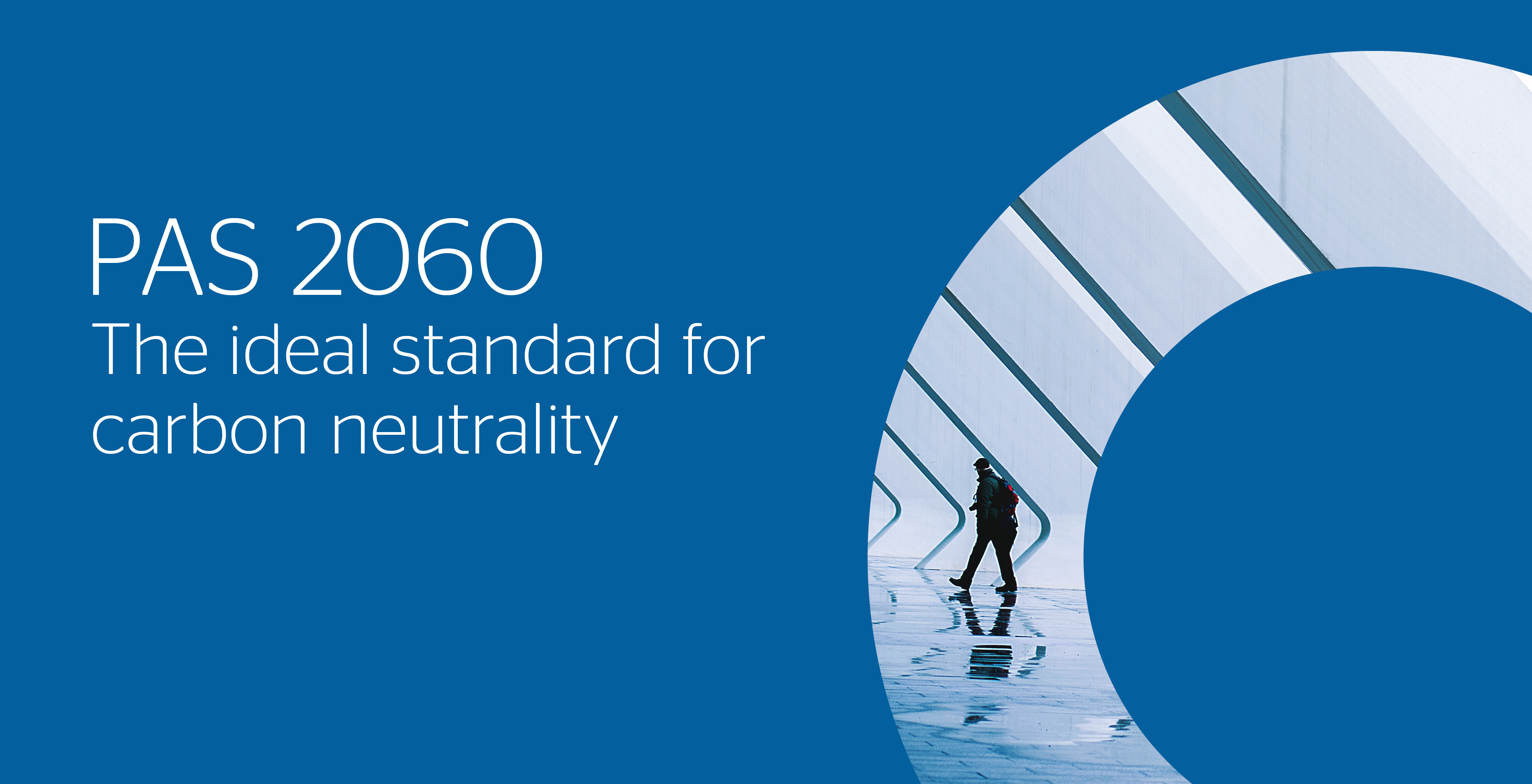 PAS 2060: The ideal standard for carbon neutrality