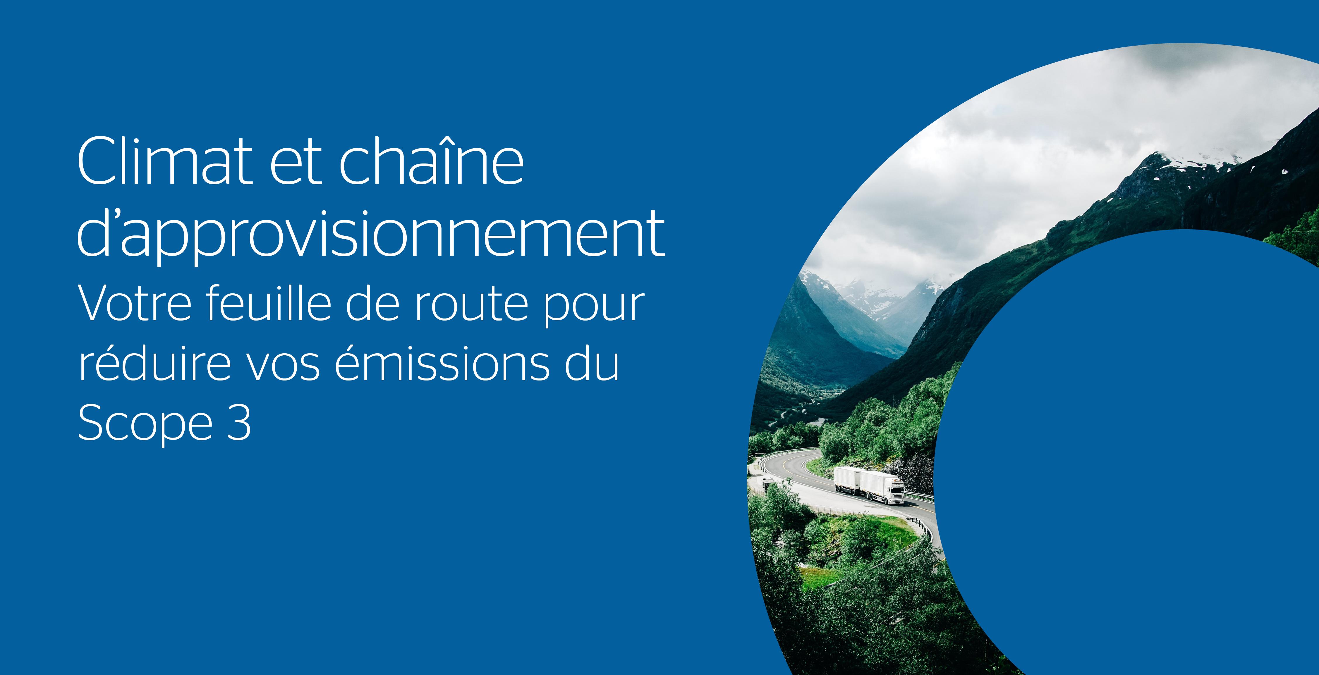 Climat et chaîne d'approvisionnement : votre feuille de route pour réduire vos émissions du Scope 3
